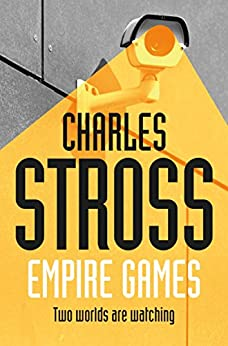Empire Games: Empire Games Book One by [Charles Stross]