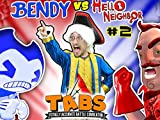 Hello Neighbor Bedtime Story Part 2 Tabs Competition Bendys Vs. Mart