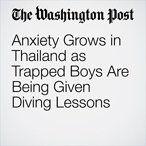 Anxiety Grows in Thailand as Trapped Boys Are Being Given Diving Lessons copertina