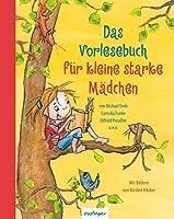 Das Vorlesebuch für kleine starke Mädchen 3480234461 Book Cover