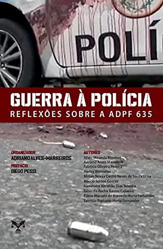 Guerra à Polícia. Reflexões Sobre a Adpf 635