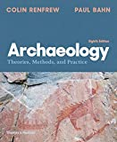Archaeology: Theories, Methods, and Practice (Eighth Edition)