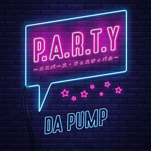 DA PUMP【P.A.R.T.Y.~ユニバース・フェスティバル~】歌詞の意味解説!人生楽しむには?の画像
