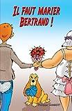 Il faut marier Bertrand! - Format Kindle - 0,99 €