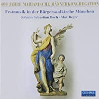 400 Years of Marian Mens Congregation: Festival by BACH / REGER (2010-07-27)