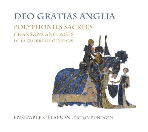 Deo Gratias Anglia - Mehrstimmige Gesänge und englische Chansons