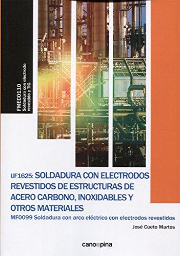 UF1625 Soldadura con electrodos revestidos de estructuras de acero carbono, inoxidables y...
