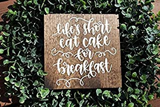 Waaa ,18x18cm, Lifes Short eat Cake for Breakfast Sign, Coffee Sign, Kitchen Sign, Funny Sign, Housewarming Gift, mom Gift 814347