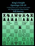 King's Knight Openings C40-49 Including Philidor, Petrov, Scotch, And Four Knigh: 621 Characteristic Chess Puzzles-Harvey, Bill