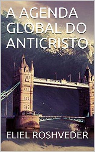 A AGENDA GLOBAL DO ANTICRISTO