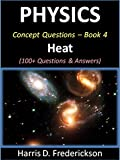 Physics Concept Questions - Book 4 (Heat): 100+ Questions & Answers