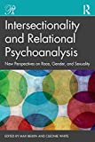 Intersectionality and Relational Psychoanalysis: New Perspectives on Race, Gender, and Sexuality (Psychoanalysis in a New Key Book Series)
