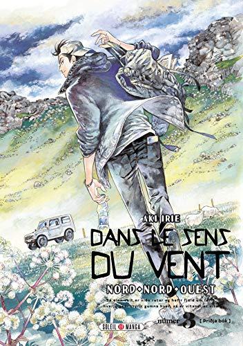 Dans le sens du vent T03 : Nord, Nord-Ouest (French Edition)