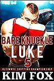 Bare Knuckle Luke: BBW Paranormal Romance Bear Shifters (Ultimate Shifting Championship Book 5) (English Edition)