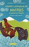 Cuentos y leyendas de los Maoríes: Un pueblo de Oceanía (C