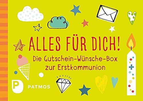 Alles für dich!: Die Gutschein-Wünsche-Box zur Erstkommunion