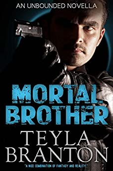 Mortal Brother (Unbounded Series) by [Teyla Branton]