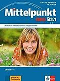 Mittelpunkt neu b2.1, libro del alumno y libro de ejercicios + cd del libro de ejercicios: Lehr- und Arbeitsbuch B2.1 Lektion 1-6 & CD zum Ar