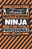 Taccuino foderato: smacchiatóre - solo perché multitasking ninja non è un titolo professionale ufficiale