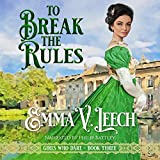 To Break the Rules: Girls Who Dare, Book 3