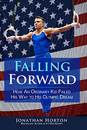 Amazon.com: Falling Forward: How An Ordinary Kid Failed His Way to ...