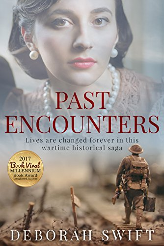 Past Encounters: Lives are changed forever in this wartime historical saga... by [Deborah Swift]