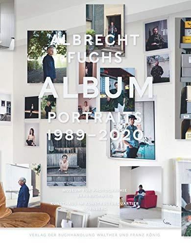 ALBRECHT FUCHS. ALBUM – PORTRAITS 1989 – 2020: Ausst. Kat. Museum für Photographie Braunschweig, 2020 / Kunsthaus im KunstKulturQuartier Nürnberg 2021