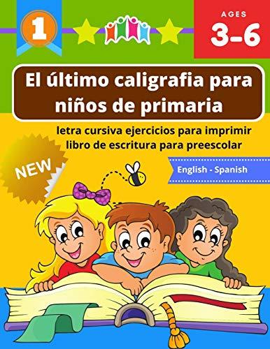 El último caligrafia para niños de primaria letra cursiva ejercicios para imprimir libro de escritura para preescolar: Practica cuadernillo con ... 123 números, animales  juego educativo