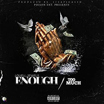 Enough/ Too Much