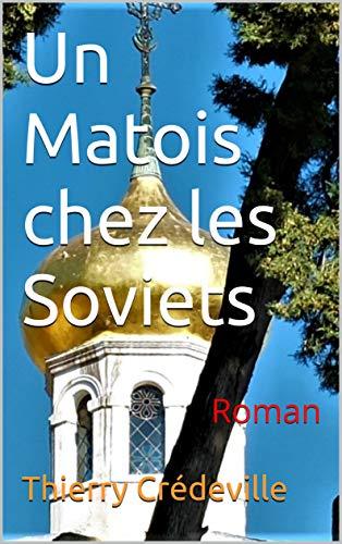Un Matois chez les Soviets: Roman (French Edition)