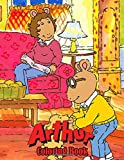 Arthur Coloring Book: 50+ GIANT Fun Pages with Premium outline images with easy-to-color, clear shapes, printed on a high-quality paper that can be used with pencils, pens, crayons, markers or paints. -  Independently published