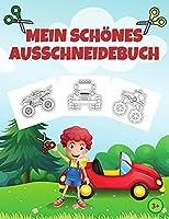 Mein schoenes Ausschneidebuch: 62 Fahrzeuge, Schneiden, Kleben, Malen! Bastelbuch ab 3 Jahre fuer Kinder