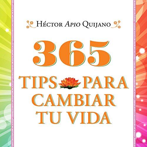 365 tips para cambiar tu vida [365 Tips to Change Your Life] cover art