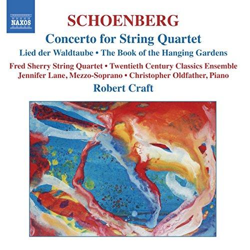 Schoenberg: Concerto for String Quartet / Lied der Waldtaube / The Book of the Hanging Gardens