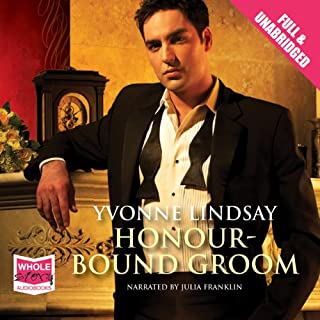 Honour-Bound Groom                   By:                                                                                                                                 Yvonne Lindsay                               Narrated by:                                                                                                                                 Julia Franklin                      Length: 5 hrs and 55 mins     4 ratings     Overall 4.5
