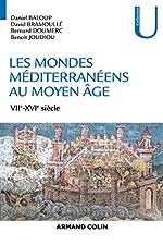 Les mondes méditerranéens au Moyen Âge - VIIe-XVIe siècle de Daniel Baloup