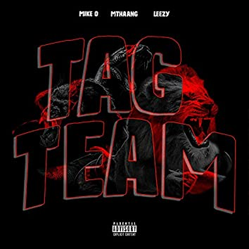 Tag Team (feat. Mike•O & Mthaang)