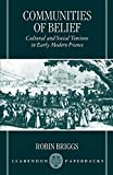 Communities of Belief: Cultural and Social Tensions in Early Modern France