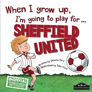 When I Grow Up I'm Going to Play for Sheffield Utd by Gemma Cary (2015-07-25)