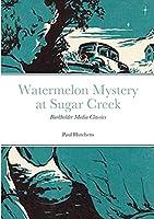 Watermelon Mystery at Sugar Creek: Burkholder Media Classics