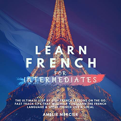 Learn French for Intermediates Audiobook By Amélie Mercier cover art
