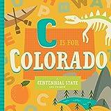 C Is for Colorado (ABC Regional Board Books)