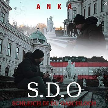 S.D.O (Schleich di, Du Oaschloch)