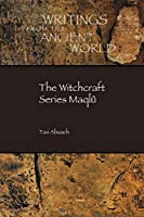 The Witchcraft Series Maqlu (Writings from the Ancient World)