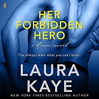 Her Forbidden Hero     The Hero, Book 1              By:                                                                                                                                 Laura Kaye                               Narrated by:                                                                                                                                 Rachel Fulginiti                      Length: 6 hrs and 26 mins     1 rating     Overall 5.0