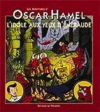 Les Aventures d Oscar Hamel 01 - L Idole aux Yeux d Emeraude