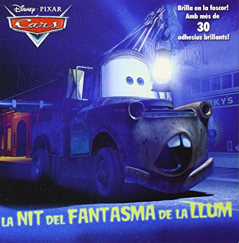 Cars. La Nit Del Fantasma De La Llum: Brilla en la foscor! Amb més de 30 adhesius brillants! (Disney)