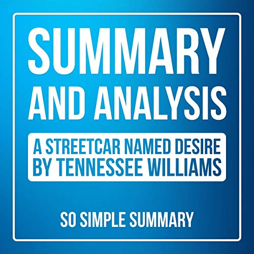 Summary and Detailed Analysis: A Streetcar Named Desire by Tennessee Williams cover art
