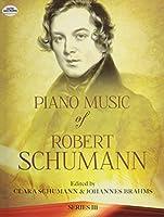 Schumann: Piano Music of Robert Schumann (Series 3)