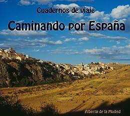 Cuadernos de viaje. Caminando por España eBook: DE LA MADRID ...